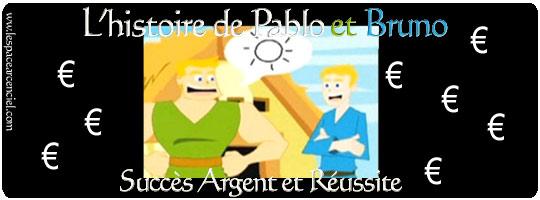 Pablo et Bruno Succès Argent et Réussite :-)