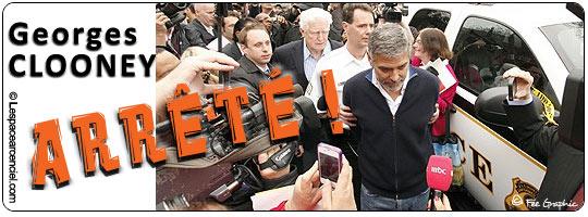 Georges Clooney arrestation