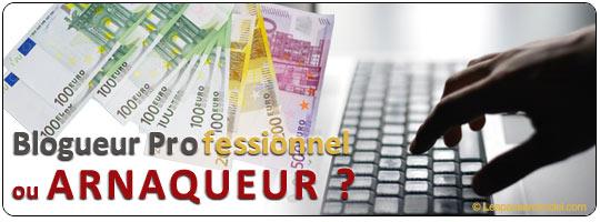 Blogueur Professionnel ou Arnaqueur ?