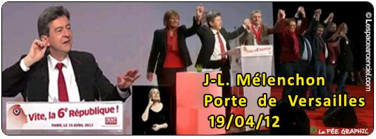 Discours de Jean-Luc Mélenchon Porte de Versaille jeudi 19 avril 2012