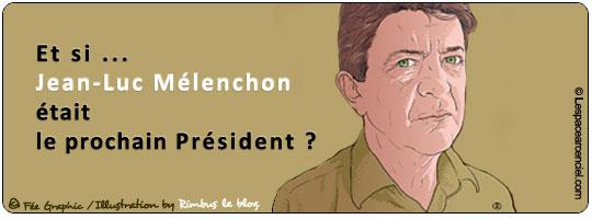 Et si Jean-Luc Mélenchon était le Prochain Président de la République ?