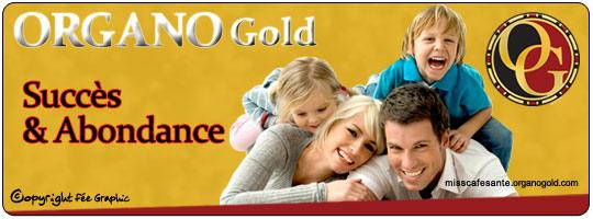 Organo Gold Succès et Abondance
