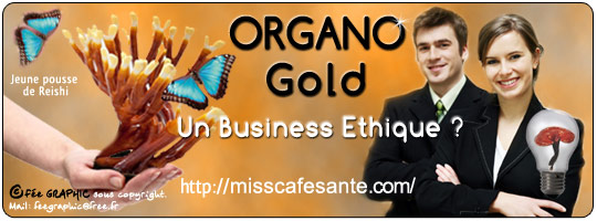 Organo Gold un Business Ethique !
